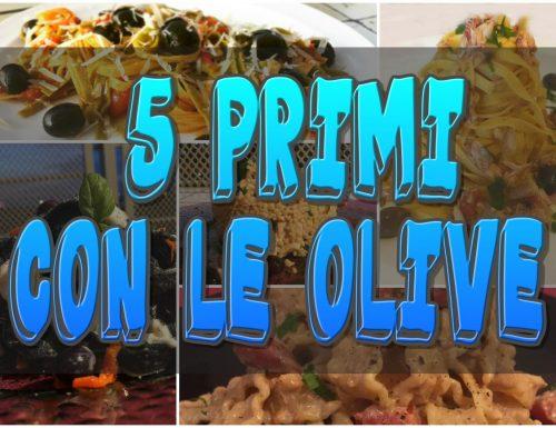 5 PRIMI con le olive