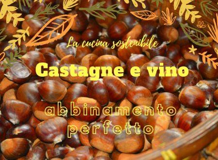 Castagne e vino: abbinamento perfetto