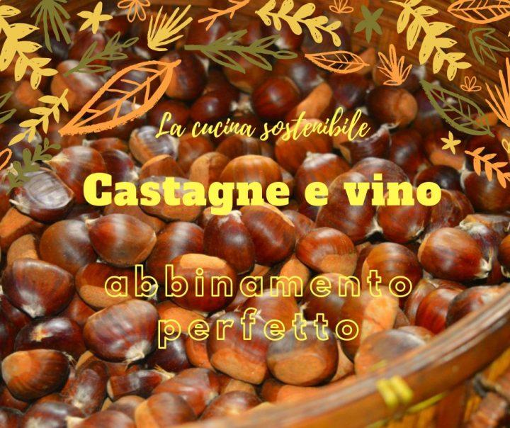 Castagne e vino:vabbinamento perfetto