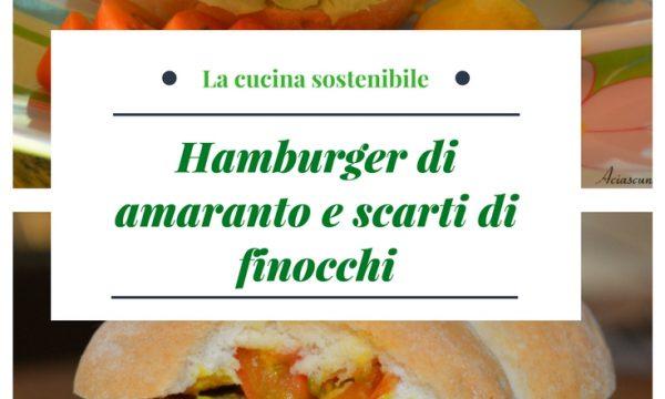 Hamburger di amaranto e scarti di finocchi | Ricetta vegan e gluten free