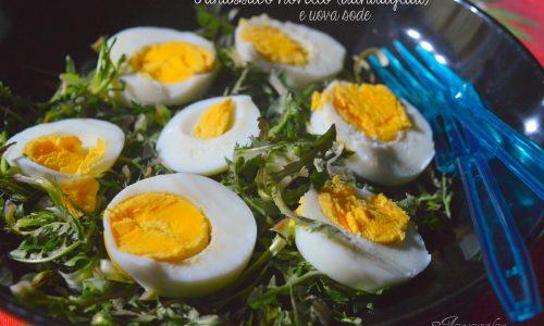 Insalata di tarassaco novello (dandagliui) e uova sode