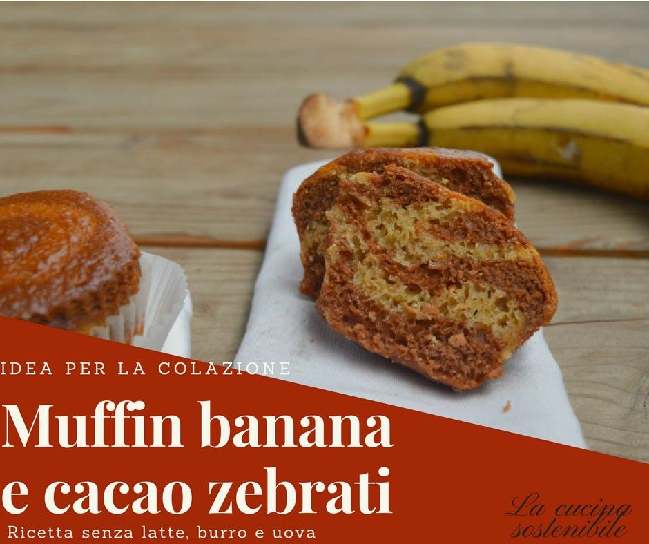 muffin banana e cacao zebrati| Ricetta senza latte, burro e uova