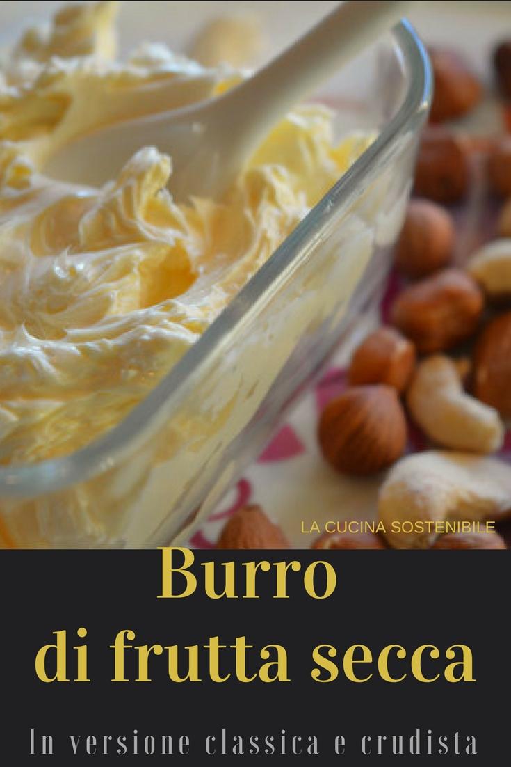 Burro di frutta secca | Ricetta vegan in versione classica e crudista
