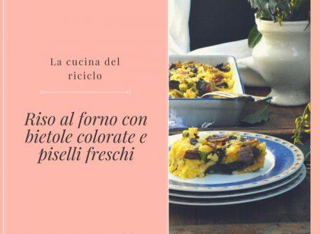 Riso al forno con bietole colorate e piselli freschi | Riciclare il riso