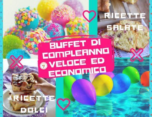 Buffet di compleanno veloce ed economico ricette dolci e salate