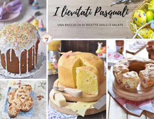 Lievitati pasquali dolci e salati raccolta di ricette