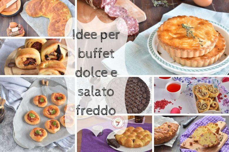 Idee per buffet dolce e salato freddo