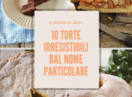 10 torte irresistibili dal nome particolare