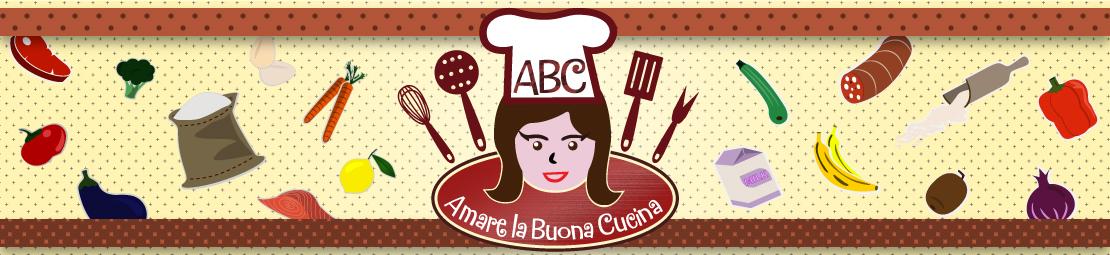 ABC…Amare la Buona Cucina