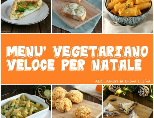 Menù vegetariano veloce per Natale