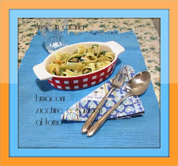 Lumaconi zucchine e gamberi al forno