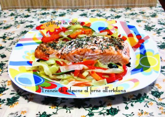 Trancio di salmone al forno all'ortolana