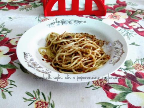 Spaghetti aglio, olio e peperoncino rinforzata