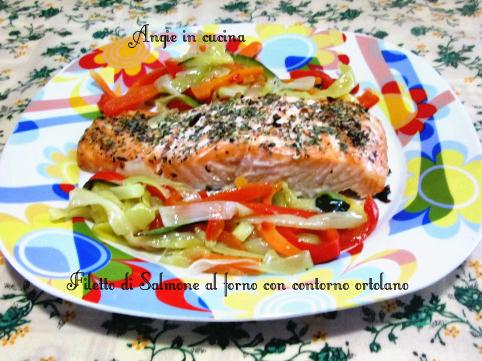 Filetto di Salmone al forno con contorno ortolano