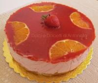 Torta mousse fragola e arancia, Ricetta dolce