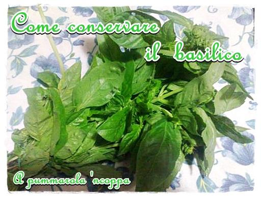 Come conservare il basilico ricetta A pummarola 'ncoppa
