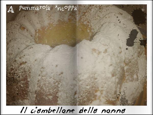 Il Ciambellone della nonna ricetta blog cucinare A pummarola 'ncoppa ricotta uova zucchero farina