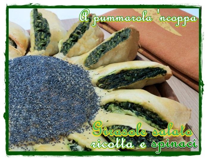 Girasole salato con ricotta e spinaci ricetta A pummarola 'ncoppa