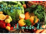 Giugno il mese di stagionalità frutta e verdura blog A pummarola 'ncoppa