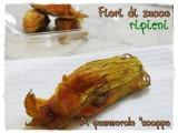 Fiori di zucca ripieni al forno con ricotta formaggio e prosciutto ricetta A pummarola 'ncoppa blog cucina