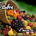Ottobre, il mese di…