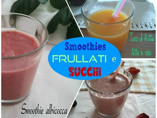 SMOOTHIES FRULLATI E SUCCHI