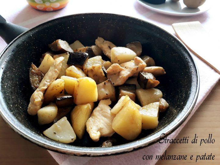 straccetti di pollo con melanzane e patate