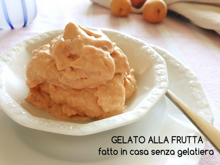gelato alla frutta fatto in casa senza gelatiera