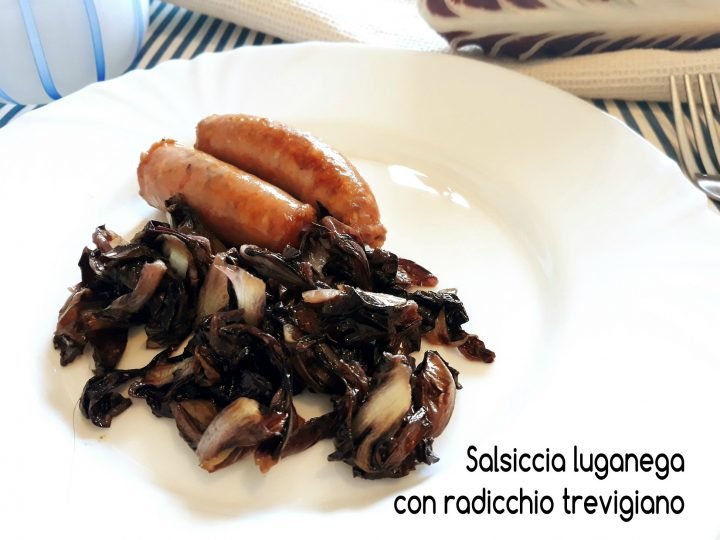 salsiccia luganega con radicchio trevigiano