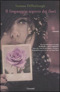 """""""Il linguaggio segreto dei fiori"""" di Vanessa Diffenbaugh"""