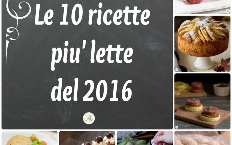 Le 10 ricette più lette del 2016