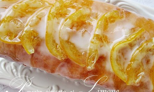 PLUMCAKE GLASSATO AL LIMONE Ricetta dolce