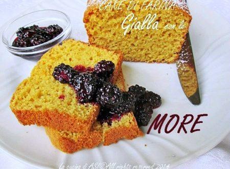 CAKE DI FARINA GIALLA CON LE MORE Ricetta dolce