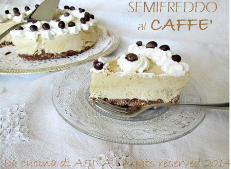 SEMIFREDDO AL CAFFE' Ricetta dolce al cucchiaio