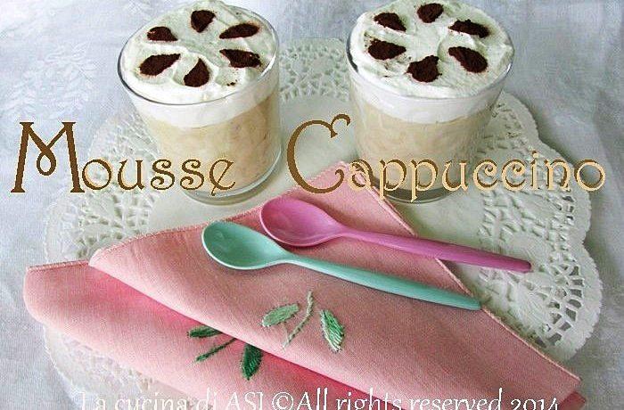 MOUSSE CAPPUCCINO Ricetta dolce al cucchiaio