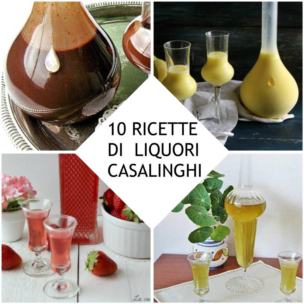 liquori fatti in casa 10 ricette per liquori casalinghi