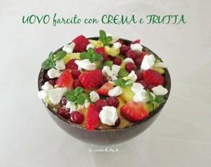 Uovo farcito con crema e frutta La cucina di ASI Annalisa Altini 2015