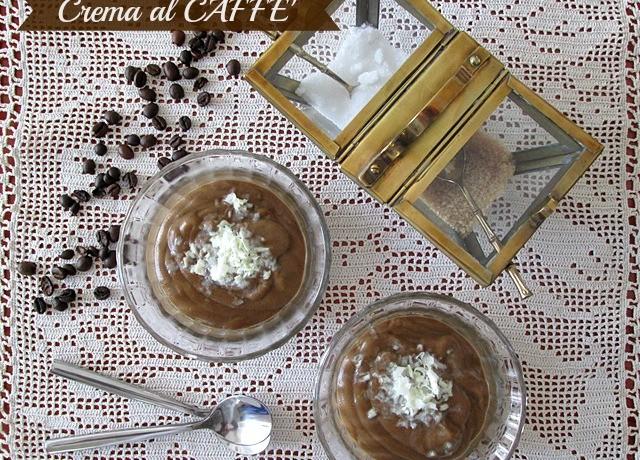 CREMA AL CAFFE' Ricetta dolce al cucchiaio