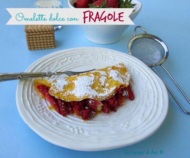 omelette dolce con fragole La cucina di ASI