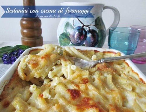 Sedanini con crema di formaggi- Ricetta primo piatto