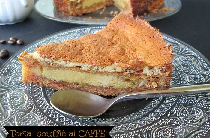 TORTA SOUFFLE' AL CAFFE' Ricetta dolce