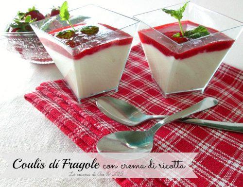 Crema di ricotta con coulis di fragole
