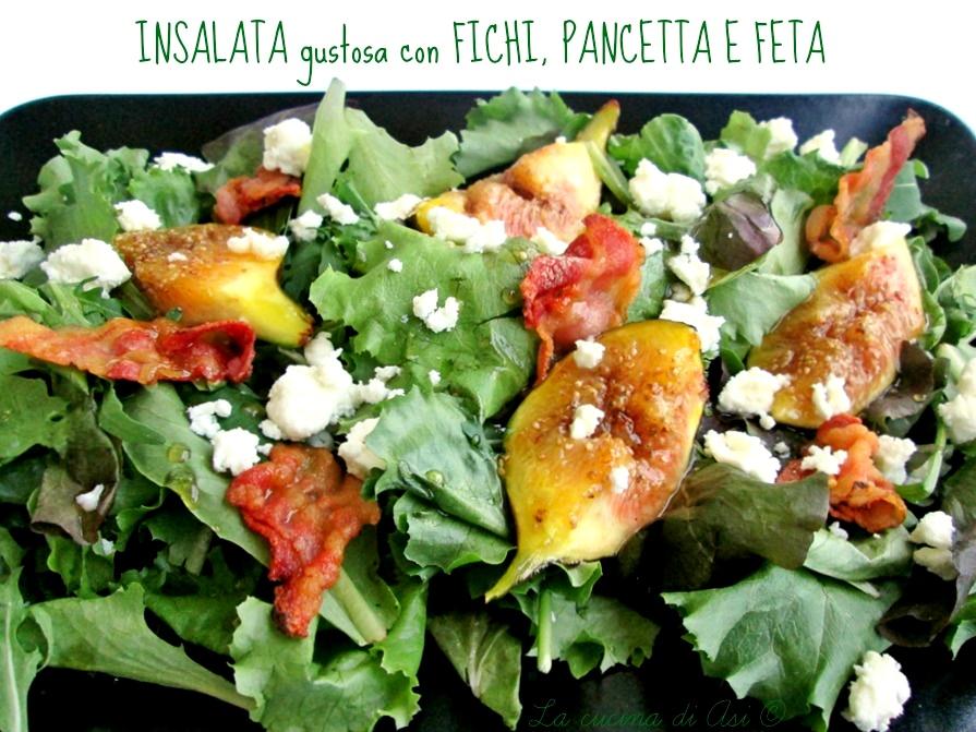 INSALATA FICHI PANCETTA FETA Blog La cucina di ASI