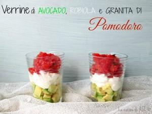 verrine di avocado robiola e granita di pomodoro