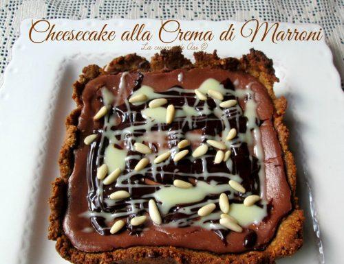 CHEESECAKE ALLA CREMA DI MARRONI Ricetta dolce