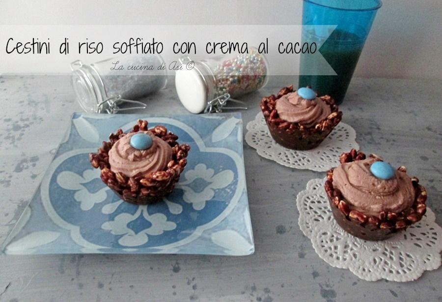 CESTINI-DI-RISO-SOFFIATO-CON-CREMA-AL-CACAO-de La-cucina-di-ASI-©-blog