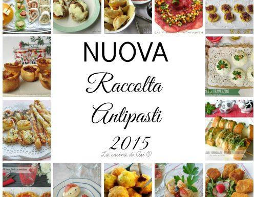 RACCOLTA ANTIPASTI FESTIVITA' 2015 Ricette antipasti