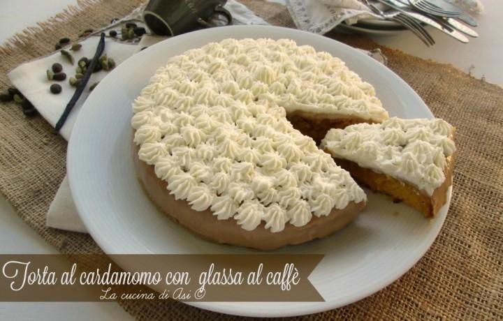 TORTA AL CARDAMOMO CON GLASSA AL CAFFE' Ricetta buonissima