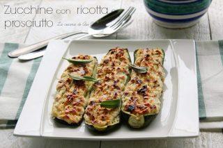 zucchine con ricotta e prosciutto