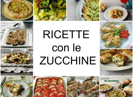 ZUCCHINE RICETTE DALL'ANTIPASTO AL DOLCE
